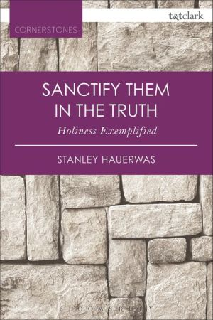 Sanctify them in the Truth: Holiness Exemplified