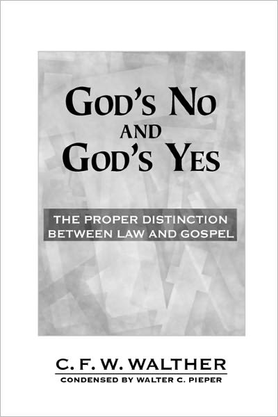 God's No And God's Yes. The Proper Distinction Between Law And Gospel