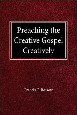 Preaching the Creative Gospel Creatively