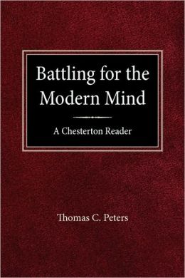 Battling for the Modern Mind: A Beginner's Chesterton