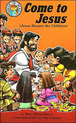 Come to Jesus:( Jesus Blesses the Children )