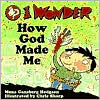 I Wonder How God Made Me