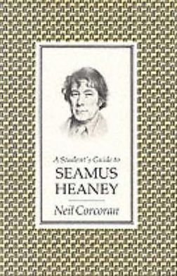 Seamus Heaney: A Faber Student Guide