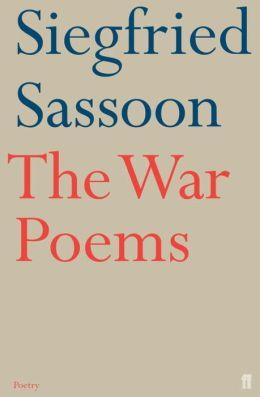 The War Poems of Siegfried Sassoon Siegfried Sassoon and Rupert Hart-Davis