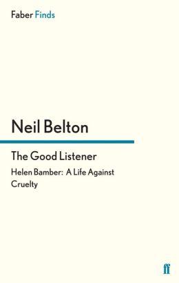 The Good Listener: Helen Bamber: A Life Against Cruelty