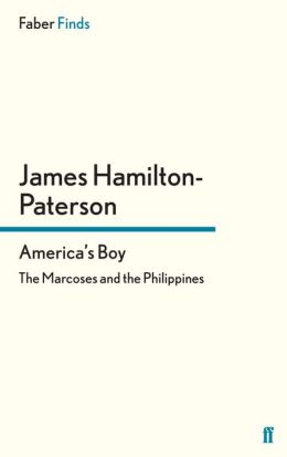 America's Boy: The Marcoses and the Philippines