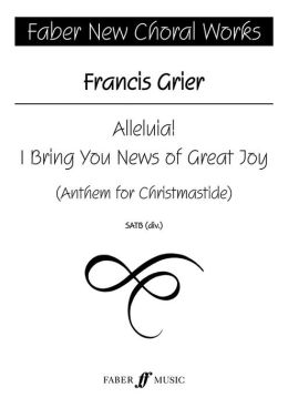 Alleluia! I Bring You News of Great Joy: For SATB Choir, Choral Octavo