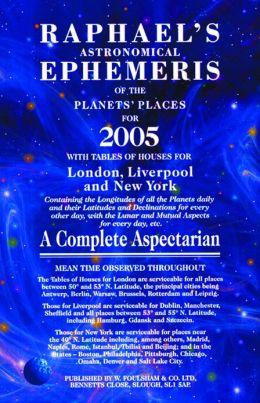 Raphael's Astronomical Ephemeris of the Planets 2005
