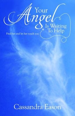 Your Angel is Waiting to Help: Find Her and Let Her Touch You