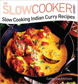 Slow Cooking Indian Curry Recipes