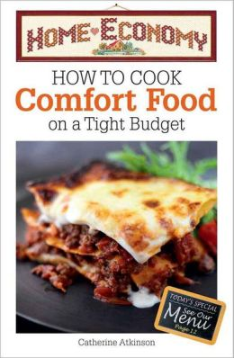 How to Cook Easy Comfort Foods on a Tight Budget