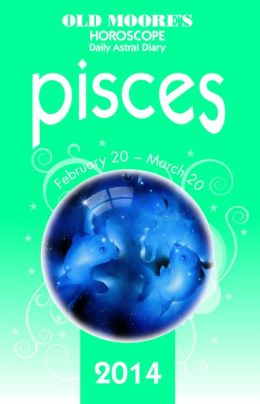 Old Moore's Horoscope & Astral Diary Pisces 2014