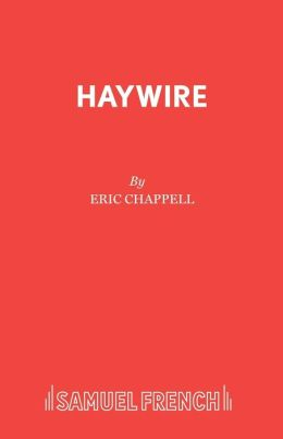 Haywire: A Comedy