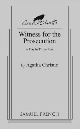 Witness for the Prosecution: A Play in Three Acts