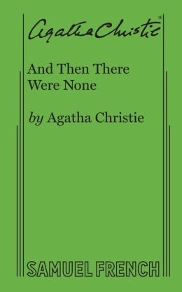 And Then There Were None: A Mystery Play in Three Acts