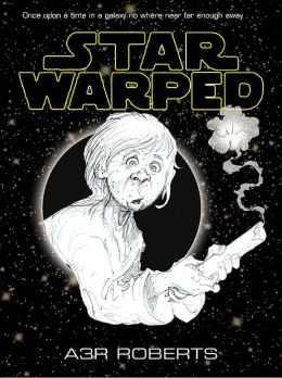 Star Warped: Once Upon A Time In A Galaxy No Where Near Far Enough Away