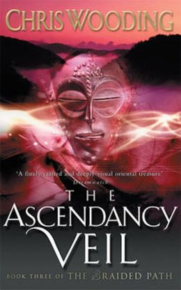 The Ascendancy Veil: Book Three of the Braided Path
