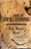 Book Cover Image. Title: The Blade Itself (First Law Series #1), Author: Joe Abercrombie