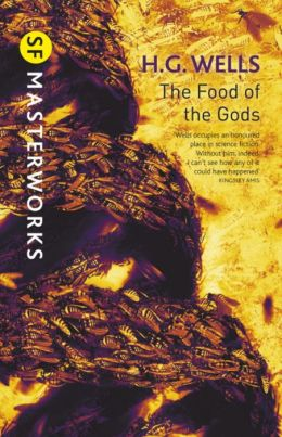 The Food of the Gods (SF Masterworks Series)