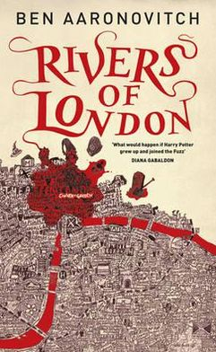 Rivers of London. Ben Aaronovitch