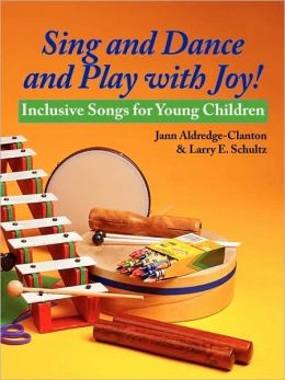 Sing And Dance And Play With Joy!