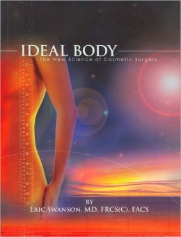 Ideal Body: The New Science of Cosmetic Surgery (Ideal Look Series)