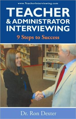 Teacher and Administrator Interviewing: 9 Steps to Success