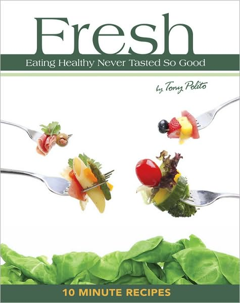 Fresh: Eating Healthy Never Tasted So Good