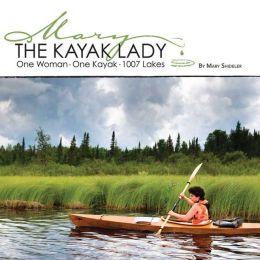 Kayak Lady: One Woman, One Kayak and 1,007 Lakes