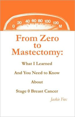 From Zero to Mastectomy