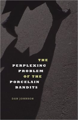 The Perplexing Problem of the Porcelain Bandits