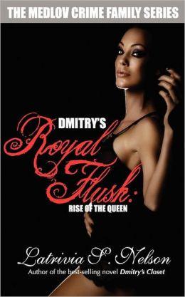 Dmitry's Royal Flush: Rise of the Queen