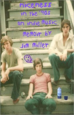 Niceness in the Nineties: An Indie Music Memoir