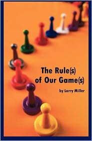 The Rule(s) of Our Game(s)