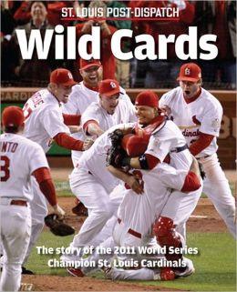 Wild Cards: 2011 World Series Champion St. Louis Cardinals