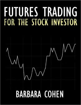 Futures Trading for the Stock Investor