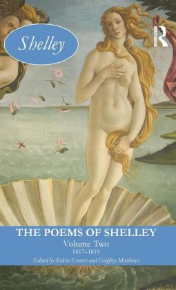 The Poems of Shelley: Volume 2: 1817 - 1819