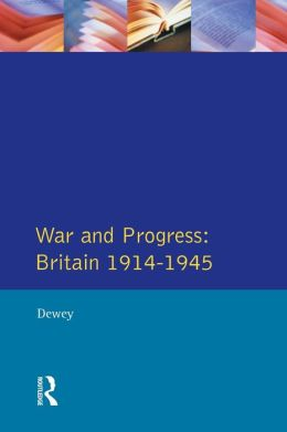 War and Progress: Britain 1914-1945