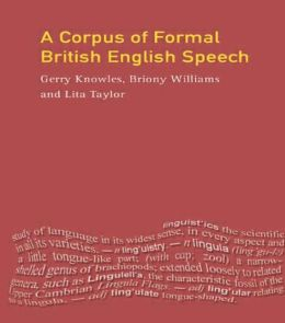 A Corpus of Formal British English Speech: The Lancaster/IBM Spoken English Corpus