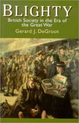 Blighty : British Society in the Era of the Great War