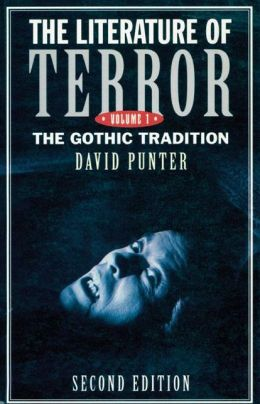 The Literature of Terror: Volume 1: The Gothic Tradition