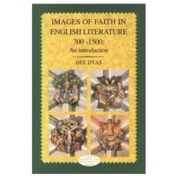 Images of Faith in English Literature 700 - 1500 : An Introduction