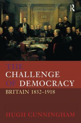 The Challenge of Democracy: Britain 1832-1918