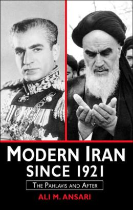 A History of Modern Iran Since 1921: The Pahlavis and After