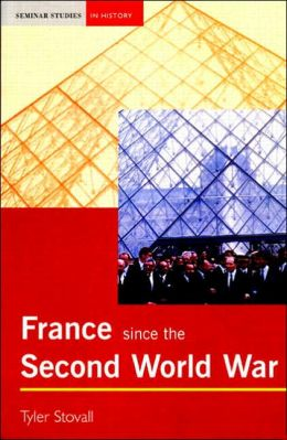 France Since the Second World War: Seminar Studies in History