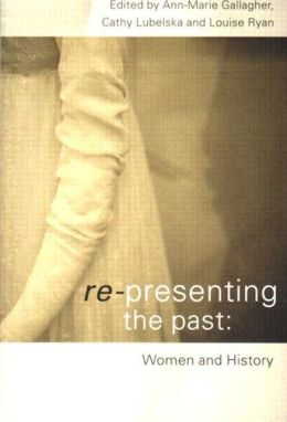 Re-presenting the Past: Women and History