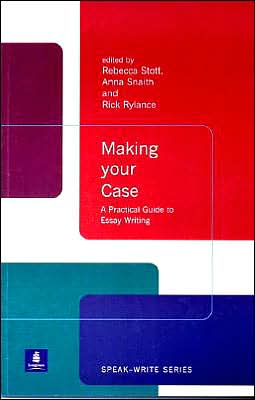 Making Your Case: A Practical Guide to Essay Writing: Speak-Write Series