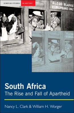 South Africa (Seminar Studies in History Series): The Rise and Fall of Apartheid