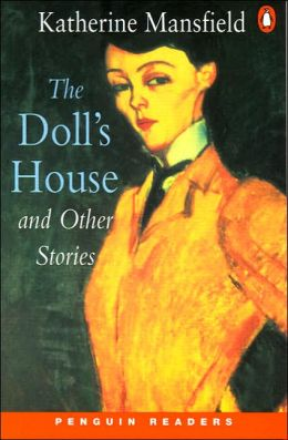 "the doll house by katherine mansfield The language employed in the short story ""the doll's house"" by katherine mansfield is very easy to understand one reason might be the fact that the story is suitable to be read by children, who must ()."