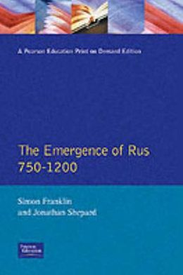 The Emergence of Rus 750-1200